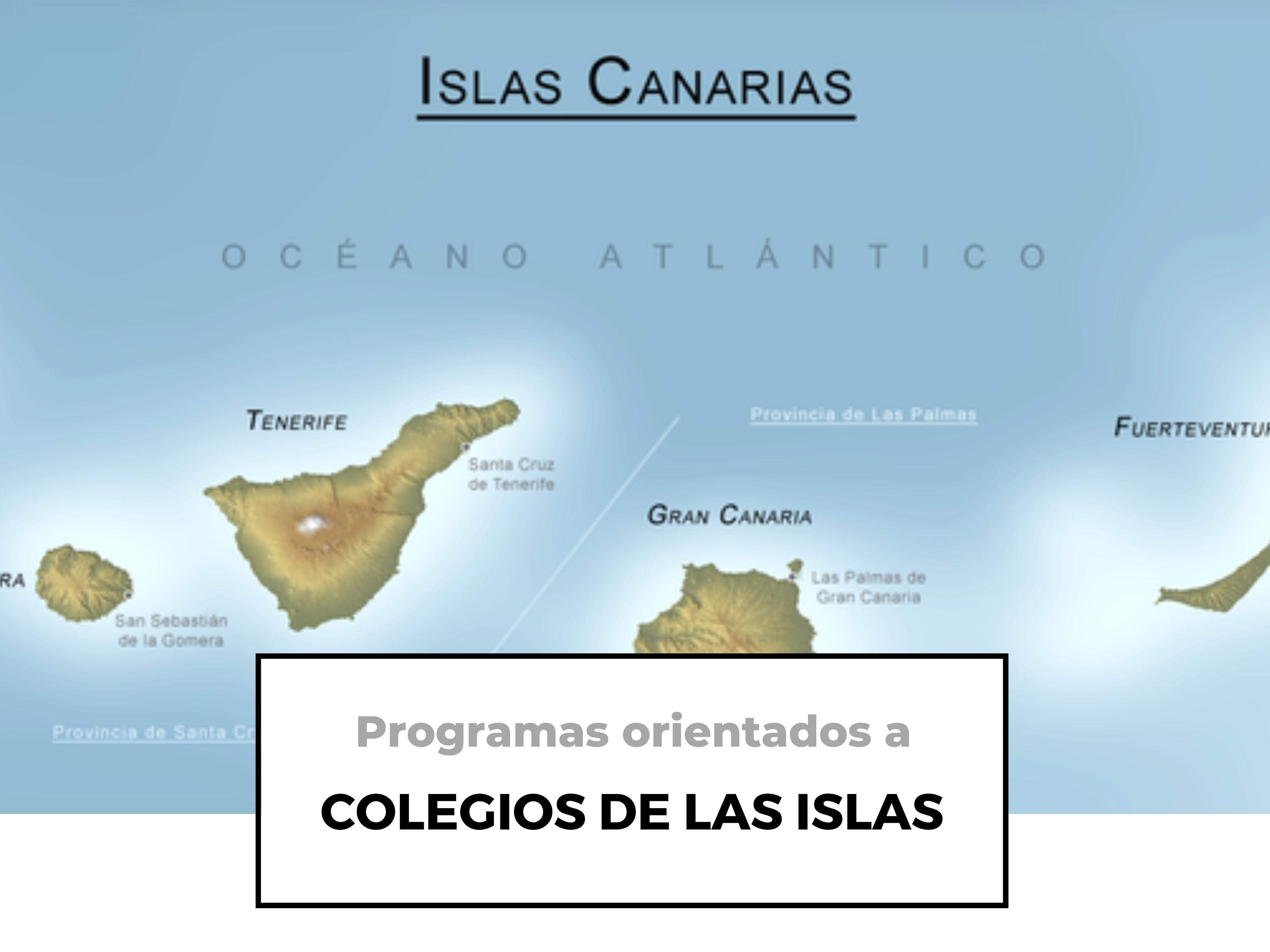 Programas orientados a colegios de las islas